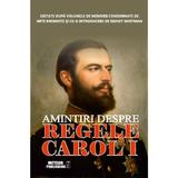 Amintiri Despre Regele Carol I - Sidney Whitman, editura Meteor Press