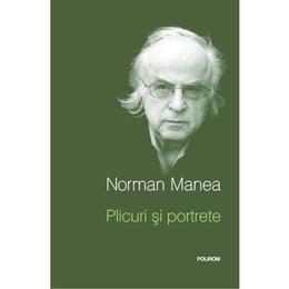 Plicuri si portrete - Norman Manea, editura Polirom