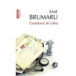 Cersetorul de cafea - Emil Brumaru, editura Polirom