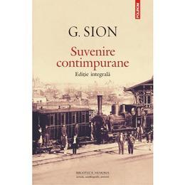 Suvenire Contimpurane - Editie Integrala - G. Sion, editura Polirom
