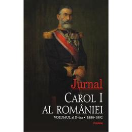 Jurnal vol. 2 (1888-1892) - Carol I al Romaniei, editura Polirom