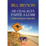 De cealalta parte a lumii. Calatorind prin Australia - Bill Bryson, editura Polirom