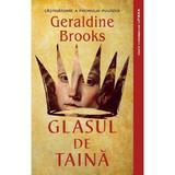 Glasul de taina - Geraldine Brooks, editura Litera