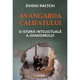 Avangarda Califatului - Ovidiu Raetchi, editura Litera