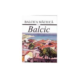 Balcic - Balcica Maciuca, editura Semne