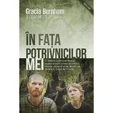 In Fata Potrivnicilor Mei - Gracia Burnham, Dean Merrill, editura Casa Cartii