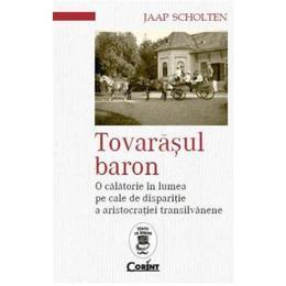 Tovarasul baron - Jaap Scholten, editura Corint