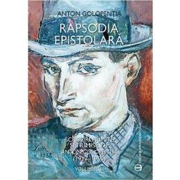 Rapsodia Epistolara Vol. Iii - Anton Golopentia, editura Enciclopedica
