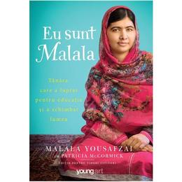 Eu sunt Malala - Malala Yousafzai, Patricia Mccormick, editura Grupul Editorial Art