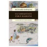 O Curiozitate Fara Margini - Richard Dawkins, editura Humanitas