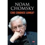 Cine conduce lumea? - noam chomsky, editura Litera