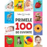 Primele 100 de cuvinte. bebe invata, editura Litera