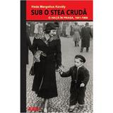 Sub o stea cruda - Heda Margolius Kovaly, editura Meteor Press