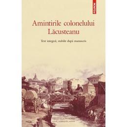 Amintirile colonelului Lacusteanu - Grigore Lacusteanu, editura Polirom