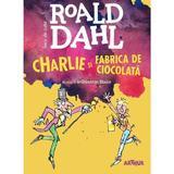 Charlie si fabrica de ciocolata - Roald Dahl, editura Grupul Editorial Art