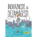 Indrazneste sa dezamagesti. O copilarie in Turcia - Ozge Samanci, editura Grupul Editorial Art
