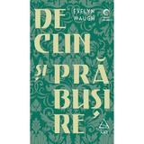 Declin si prabusire - Evelyn Waugh, editura Grupul Editorial Art