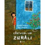 Cantecul lui Zurali - Victoria Patrascu, editura Univers