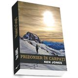 Prizonier In Carpati - Ken Jones, editura Preda Publishing