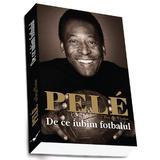 De ce Iubim fotbalul - Pele cu Brian Winter, editura Preda Publishing