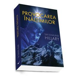 Provocarea Inaltimilor - Sir Edmund Hillary, editura Preda Publishing