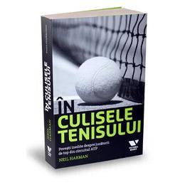 In culisele tenisului - Neil Harman, editura Publica