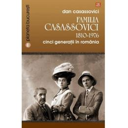 Familia Casassovici 1810-1976 - Dan Casassovici, editura Vremea