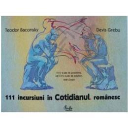 111 incursiuni in cotidianul romanesc - Teodor Baconsky, Devis Grebu, editura Curtea Veche