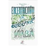 Excentricitati pe covorul de iarba - Mihaela Maria Rizea, editura Frontiera
