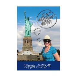 Si eu am descoperit America! - Marina Almasan, editura Leda