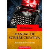 Manual de scriere creativa. Scriitorul de fictiune - Nina Munteanu, editura Paralela 45