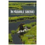 In padurile Siberiei - Sylvain Tesson, editura Philobia