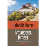 Intoarcerea in Tibet - Heinrich Harrer, editura Polirom