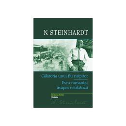 Calatoria unui fiu risipitor - N. Steinhardh, editura Polirom