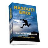 Nascuti eroi - Christopher Mcdougall, editura Preda Publishing