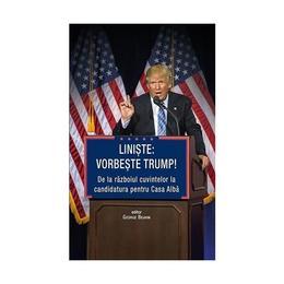 Liniste: Vorbeste Trump! - George Beahm, editura Rao