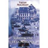 Scanteia vine de la Moscova - Vartan Arachelian, editura Rao