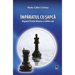 Imparatul cu sapca - Radu Calin Cristea, editura Rao