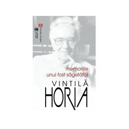 Memoriile unui fost sagetator - Vintila Horia, editura Vremea