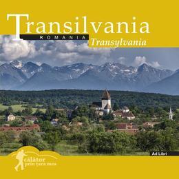 Calator prin tara mea. Transilvania - Mariana Pascaru, Florin Andreescu, editura Ad Libri