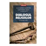 Dialogul religiilor in Europa unita - Iulia Badea Gueritee, Alexandru Ojica, editura Adenium