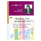 Romani, vi se pregateste ceva! - Cornel Nistorescu, editura Compania