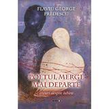 Poetul merge mai departe - Flaviu George Predescu, editura Eikon