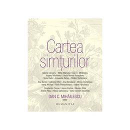 Cartea simturilor - Dan C. Mihailescu, editura Humanitas
