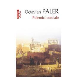 Eseu - Polemici cordiale - Octavian Paler, editura Polirom