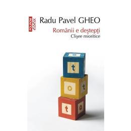 Eseu - Romanii e destepti - Radu Pavel Gheo, editura Polirom