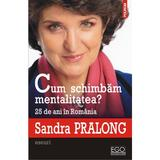 Cum schimbam mentalitatea? - Sandra Pralong, editura Polirom