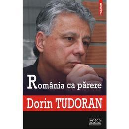 Romania Ca Parere - Dorin Tudoran, editura Polirom