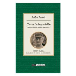 Cartea intampinarilor - Mihai Posada, editura Tipo Moldova