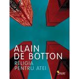 Religia pentru atei - Alain de Botton, editura Vellant